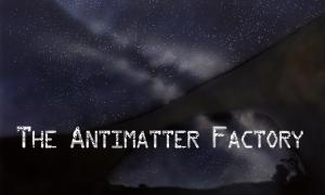 Antimatter Factory